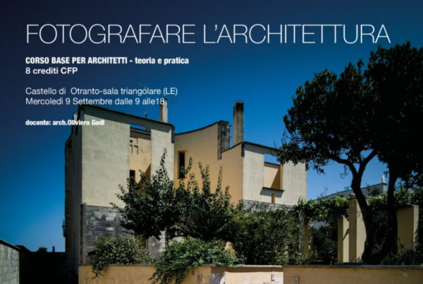 La Filanda Salento 2020-09-20 Fotografare architettura - Corso base per Architetti